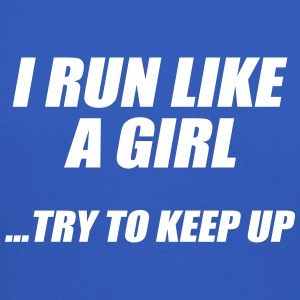 Run Like A Girl Try to Keep Up - Crewneck Sweatshirt