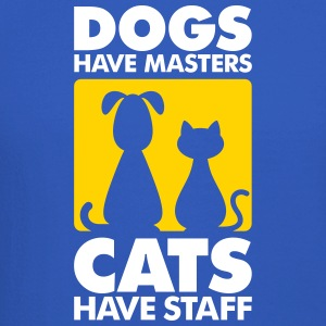 Dogs Have Masters And Cats Have Staff - Crewneck Sweatshirt