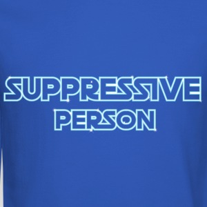 Suppressive Person - Crewneck Sweatshirt