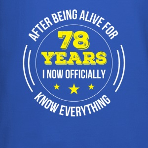 Alive 78th Birthday I Know Everything - Crewneck Sweatshirt
