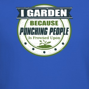 I Garden Because Punching People Is Frowned Upon - Crewneck Sweatshirt