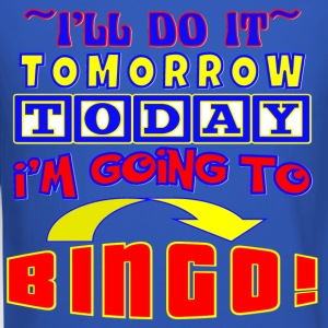 BINGO- I'LL DO IT TOMORROW TODAY I'M GOING 2 BINGO - Crewneck Sweatshirt
