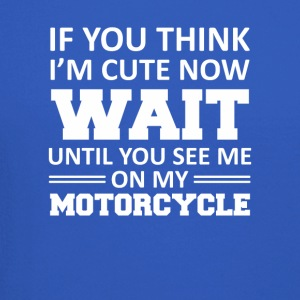 You Think I Cute Until See My Motorcycle - Crewneck Sweatshirt