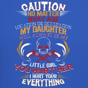 My Daughter Will Always Be My Little Girl T Shirt - Crewneck Sweatshirt