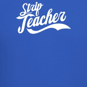 Strip Teacher - Crewneck Sweatshirt