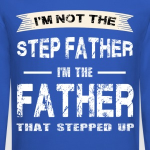 I'm Not The Step Father I m The Father That Steppe - Crewneck Sweatshirt