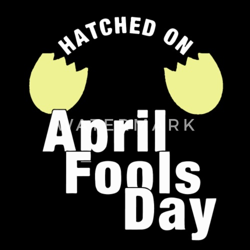 born on april fools day funny easter birthday by logitch spreadshirt