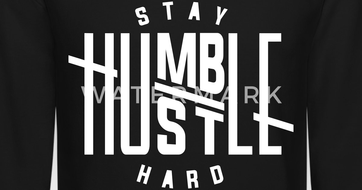 03541427f Stay Humble Hustle Hard Unisex Crewneck Sweatshirt | Spreadshirt