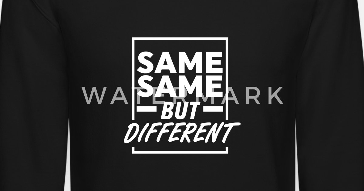 d232f2ddf SAME SAME BUT DIFFERENT - Gift For Backpacker Unisex Crewneck Sweatshirt |  Spreadshirt