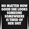 No Matter How Good She Looks Someone Somewhere - Crewneck Sweatshirt