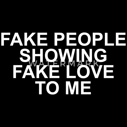 Fake People Showing Fake Love To Me Unisex Crewneck Sweatshirt