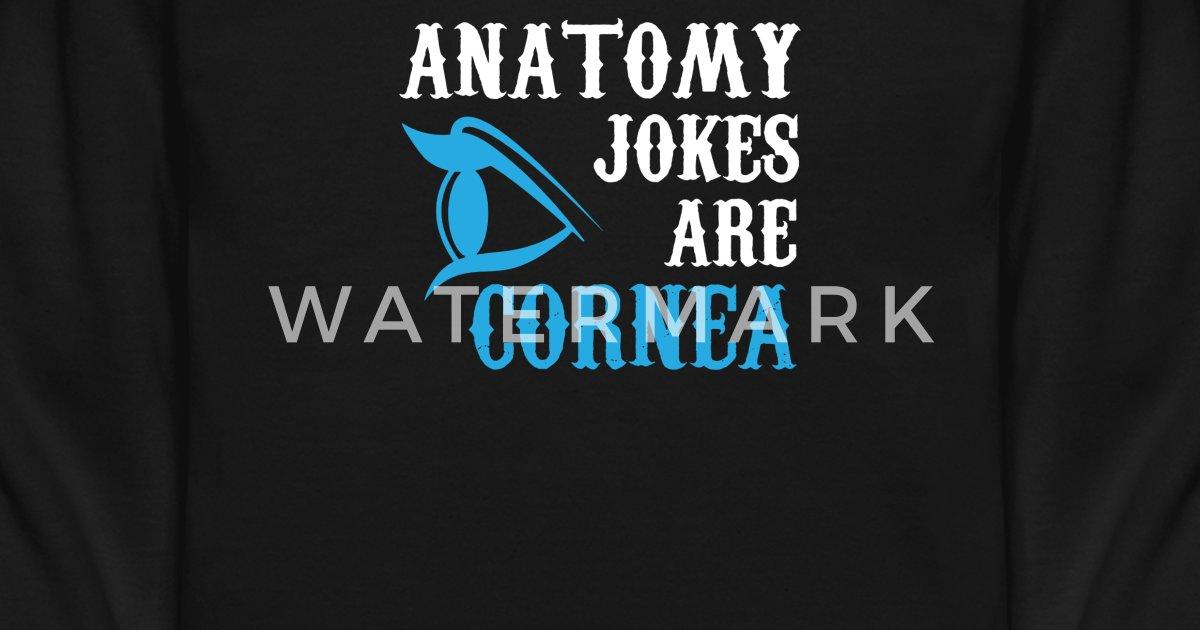 Anatomy Jokes Are Cornea Funny By Funstore Spreadshirt