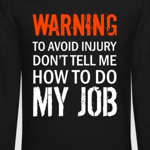 Warning Don't tell me how to do my job - Crewneck Sweatshirt