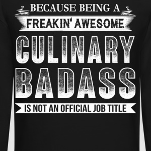 Being A Freaking Awesome Culinary T Shirt - Crewneck Sweatshirt