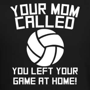 Mom Called You Left Your Game At Home Volleyball - Crewneck Sweatshirt