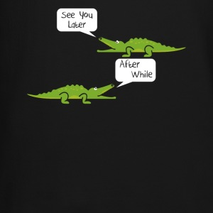 See You Later Alligator After While Crocodile - Crewneck Sweatshirt