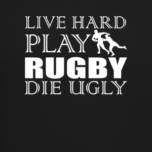 Rugby Player Live Hard Play Rugby Die Ugly - Crewneck Sweatshirt