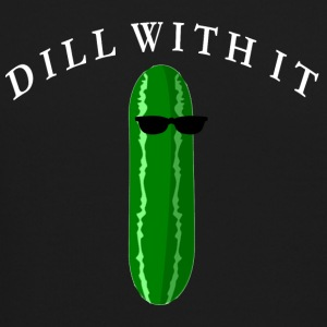 DILL WITH IT FUNNY - Crewneck Sweatshirt