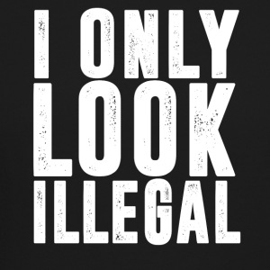 I Only Look Illegal T-Shirt - Crewneck Sweatshirt