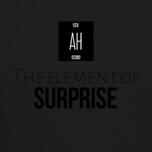 The element of surprise is AH - Crewneck Sweatshirt