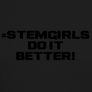 STEM GIRLS DO IT BETTER - Crewneck Sweatshirt