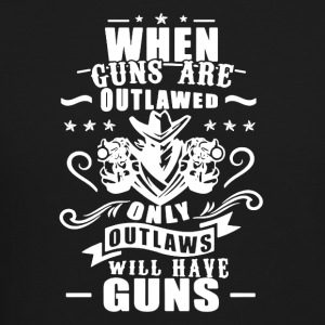 When Guns Are Outlawed Tshirt - Crewneck Sweatshirt