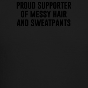 Proud supporter of messy hair and sweatpants - Crewneck Sweatshirt