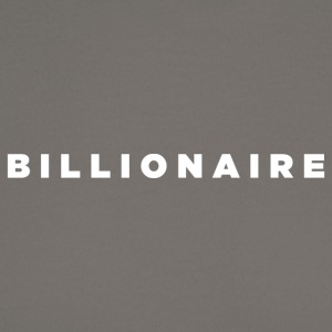 Billionaire - Block Text Design (White Letters) - Crewneck Sweatshirt
