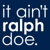 It Aint Ralph Doe - Crewneck Sweatshirt