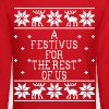 A Festivus For The Rest Of Us - Ugly Sweatshirt - Crewneck Sweatshirt