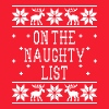 On The Naughty List - Ugly Christmas Sweatshirt - Crewneck Sweatshirt