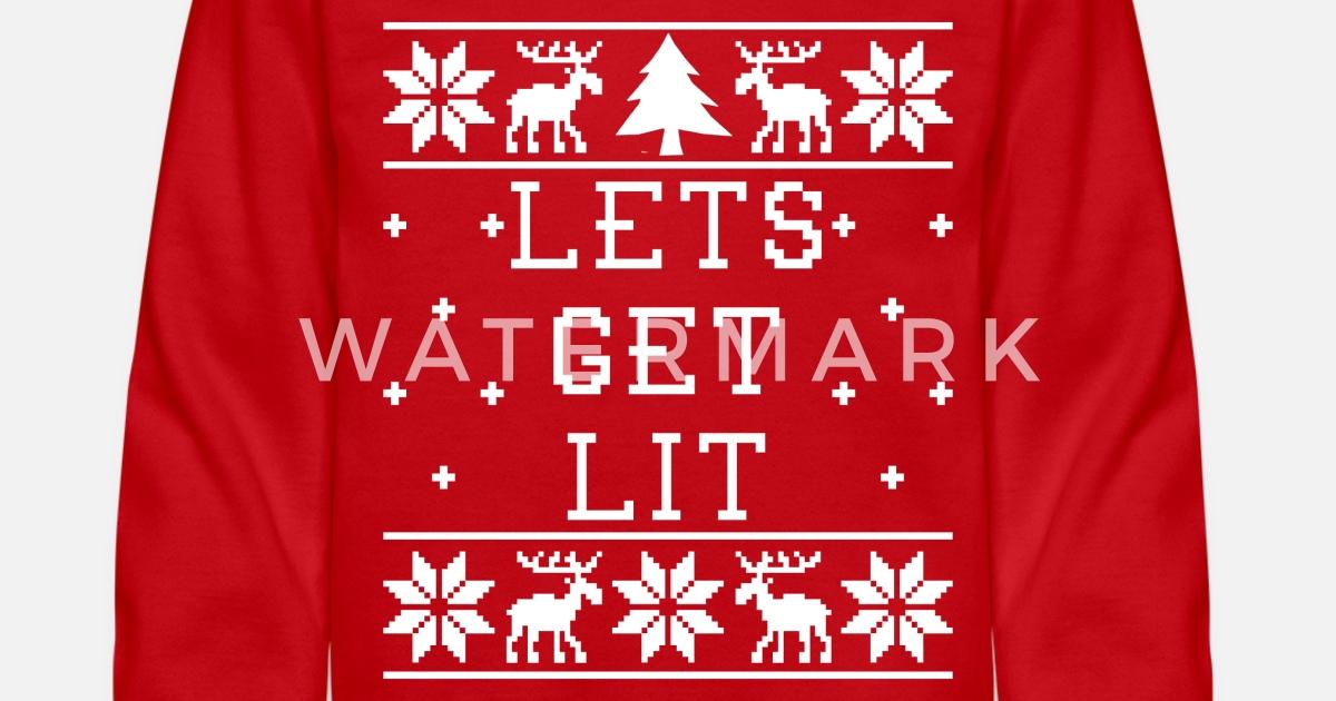 Lets Get Lit Ugly Christmas Sweatshirt Unisex Crewneck Sweatshirt