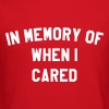 In memory of when I cared - Crewneck Sweatshirt