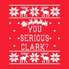 You Serious Clark? Ugly Christmas Sweater - Crewneck Sweatshirt