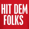 Hit dem Folks - Crewneck Sweatshirt