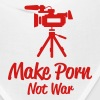 Make Porn Not War. - Bandana