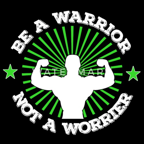 7a1006a615a Be a warrior not a worrier - Fitness Workout by Shirt-Expert   Spreadshirt
