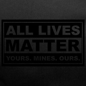 all lives matter yours. mines. ours. - Duffel Bag