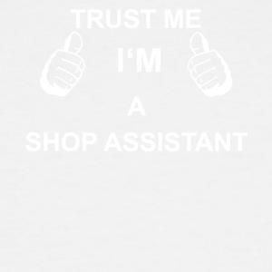 TRUST ME I M SHOP ASSISTANT - Men's Tall T-Shirt