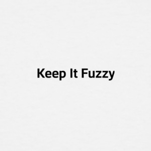 Keep It Fuzzy Merch - Men's Tall T-Shirt