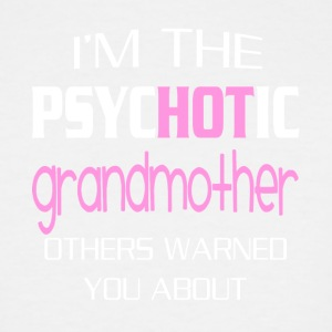 I'm the psychotic grandmother others warned you - Men's Tall T-Shirt