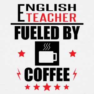 English Teacher Fueled By Coffee - Men's Tall T-Shirt