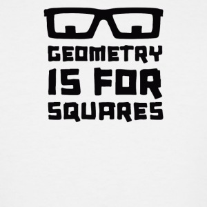 Geometry Is For Squares - Men's Tall T-Shirt