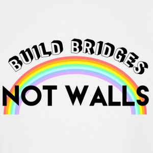 build bridges not walls - Men's Tall T-Shirt