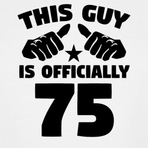 This Guy Is Officially 75 Years Old 75th Birthday - Men's Tall T-Shirt