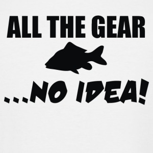 All The Gear No Idea - Men's Tall T-Shirt