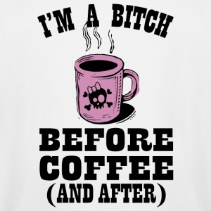 Coffee - i'm a bitch before coffee and after - Men's Tall T-Shirt