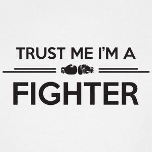 Boxing - Boxing: Trust me I'm a fighter - Men's Tall T-Shirt