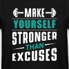 Stronger than excuses - Men's Tall T-Shirt