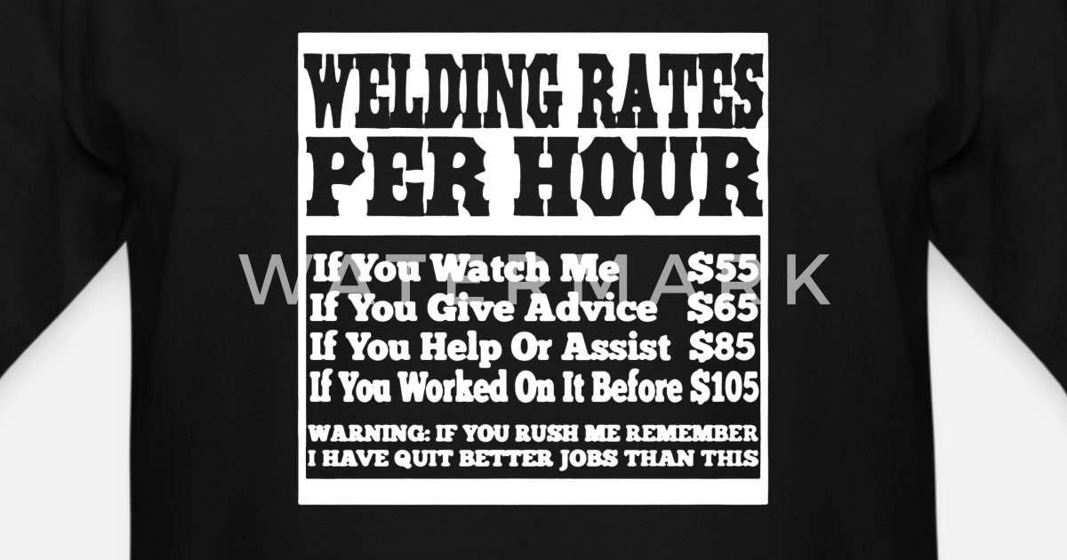 Welding Rates Per Hour Welder Shirt Men's Tall T-Shirt | Spreadshirt